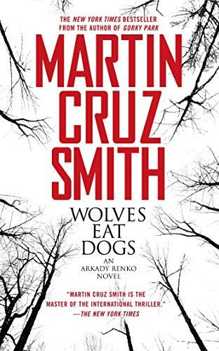 Wolves Eat Dogs (Arkady Renko Novels) (Martin Radiation compare prices)