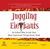 img - for Juggling Elephants: An Easier Way to Get Your Most Important Things Done--Now! by Loflin Jones Musig Todd (2007-09-06) Audio CD book / textbook / text book