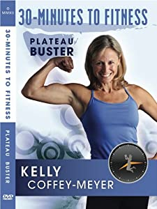 "Kelly Coffey-Meyer's 30-Minutes to Fitness ""Plateau Buster"" from Kelly Coffey-Meyer"