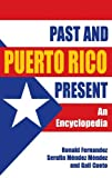 img - for Puerto Rico Past and Present: An Encyclopedia by Gail Cueto (1998-03-30) book / textbook / text book