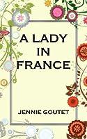 A Lady in France: A Memoir (English Edition)
