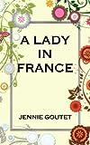 A Lady in France: A Memoir