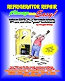 Appliances Refrigerators Beste Deals - Cheap and Easy! Refrigerator Repair (Cheap and Easy! Appliance Repair Series) (Emley, Douglas. Cheap and Easy!,) by Douglas G. Emley (1991-10-02)