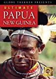 Globe Trekker: Ultimate Papua New Guinea [Import]