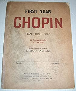 First Year Chopin. Pianoforte Solo. 21 Compositions ... Adapted, arranged & edited by E. M. Lee by A. Lengnick & Co