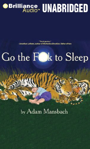 Go the F**k to Sleep: Adam Mansbach, Samuel L. Jackson: 9781455841653: Amazon.com: Books
