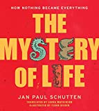 img - for The Mystery of Life: How Nothing Became Everything book / textbook / text book