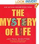 The Mystery of Life: How Nothing Beca...