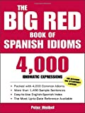 The Big Red Book of Spanish Idioms: 12,000 Spanish and English Expressions (0071433023) by Weibel, Peter