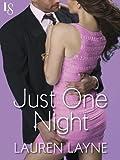Just One Night: A Sex, Love & Stiletto Novel (Sex, Love, & Stiletto Series)