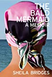 img - for The Bald Mermaid: A Memoir book / textbook / text book