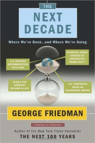The Next Decade: Where We've Been . . . and Where We're Going: What the World Will Look Like