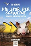 Die Spur der Schweine: Rasmussen und Papuga ermitteln