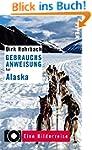 Gebrauchsanweisung f�r Alaska: Eine B...