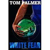 The Squad: White Fear by Palmer, Tom (2012)