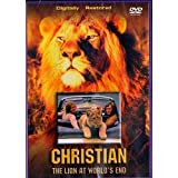 Christian: The Lion at World's End ~ George Adamson