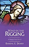 img - for Wind in the Rigging: A Study of Acts 9 to 12 by Randal Earl Denny (2007-05-01) book / textbook / text book