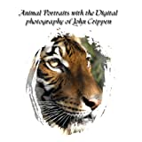 Animal Portraits With The Digital Photography Of John Crippen: Learning Photography With Animals ~ John Crippen