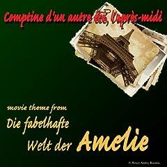 Comptine d'un autre �t�, l'apr�s-midi (Die fabelhafte Welt der Amelie Movie Theme)