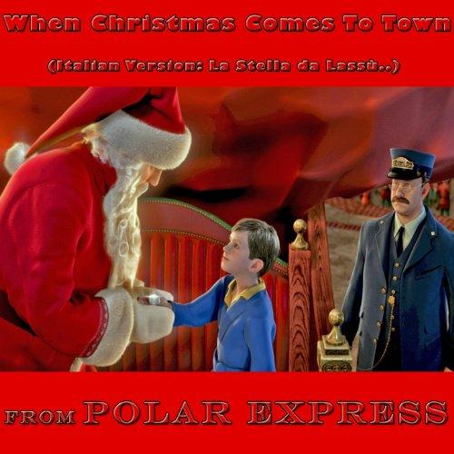 when-christmas-comes-to-town-la-stella-da-lassu-soundtrack-from-polar-express