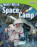 img - for Blast Off to Space Camp (library bound) (Time for Kids Nonfiction Readers) book / textbook / text book
