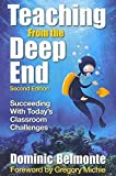 img - for [Teaching from the Deep End: Succeeding With Today's Classroom Challenges] (By: Dominic V. Belmonte) [published: December, 2009] book / textbook / text book