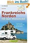 Frankreichs Norden mit dem Wohnmobil:...