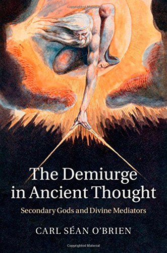the-demiurge-in-ancient-thought-secondary-gods-and-divine-mediators