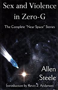Sex and Violence in Zero-G by Allen M. Steele