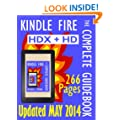 Kindle Fire: The Complete Guidebook - For Your Kindle Fire HDX and HD, Second Edition
