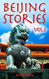 Beijing Stories vol. 1: sites and their WanderStories, legends, history, life