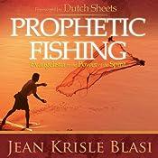 Prophetic Fishing: Evangelism in the Power of the Spirit | [Jean Krisle Blasi]