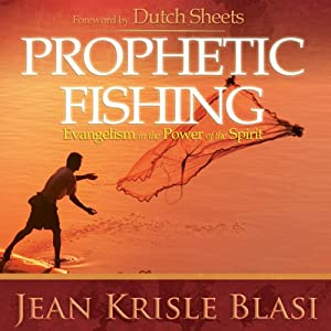 Prophetic Fishing: Evangelism in the Power of the Spirit | [Jean Krisle Blasi]