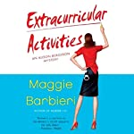 Extracurricular Activities: A Murder 101 Mystery, Book 2 (       UNABRIDGED) by Maggie Barbieri Narrated by Gayle Hendrix