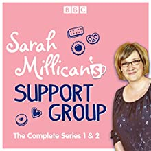 Sarah Millican's Support Group: The Complete BBC Radio 4 Comedy Radio/TV Program by Sarah Millican Narrated by Sarah Millican,  full cast