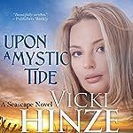 Upon a Mystic Tide: A Seascape Novel, Book 3 | Vicki Hinze