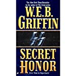 Secret Honor (Honor Bound 3) (       UNABRIDGED) by W.E.B. Griffin Narrated by Scott Brick