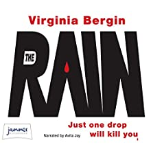 The Rain (       UNABRIDGED) by Virginia Bergin Narrated by Avita Jay