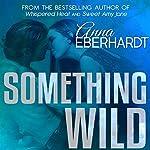 Something Wild | Anna Eberhardt