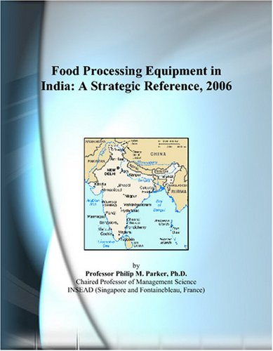 Food Processing Equipment in India: A Strategic Reference, 2006