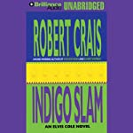 Indigo Slam: An Elvis Cole - Joe Pike Novel, Book 7 (       UNABRIDGED) by Robert Crais Narrated by David Stuart