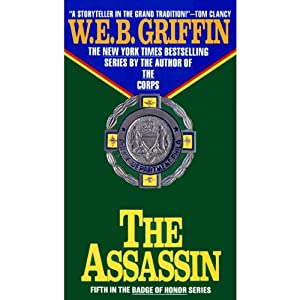 The Assassin: Badge of Honor, Book 5 | [W. E. B. Griffin]