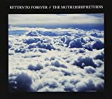 Mothership Returns by Return to Forever (2012-06-06)