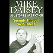 All Stories Are Fiction: Serenity Through Viciousness | [Mike Daisey]