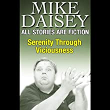 All Stories Are Fiction: Serenity Through Viciousness  by Mike Daisey Narrated by Mike Daisey