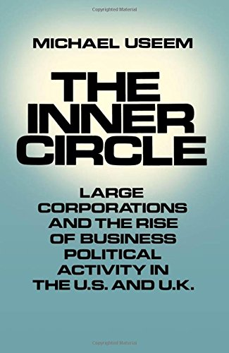 The Inner Circle: Large Corporations and the Rise of Business Political Activity in the U.S. and U.K. PDF Download Free