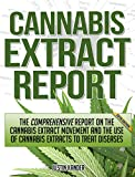 img - for The Comprehensive Report on the Cannabis Extract Movement and the Use of Cannabis Extracts to Treat Diseases book / textbook / text book