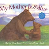 My Mother is Mine ~ Marion Dane Bauer