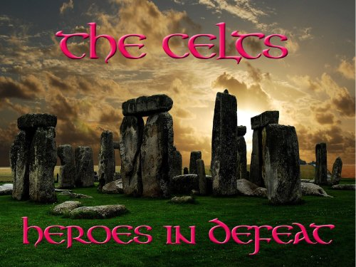 The Celts - Heroes in Defeat (Amazon Warrior Women compare prices)