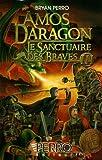 Amos Daragon - Le sanctuaire des braves III